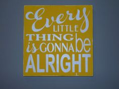Every Little Thing Is Gonna Be Alright wooden sign decoration art on Etsy, $30.00