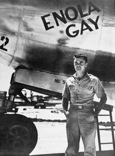 Rocket Weapons and the Atomic Bomb: The B-29 'Enola Gay' which dropped the Atomic Bomb on Hiroshima and her pilot, Colonel Paul Tibbets.