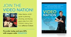 Save 40% on Jefferson Graham's Video Nation when you pre-order with coupon code VIDNATION til July 6th!