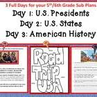 3 full days for your 5th/6th grade sub plans.  Day 1: U.S.  Presidents.  Day 2:  U.S. States.  Day 3:  American History