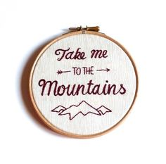 Take me to the mountains embroidery hoop art Modern embroidery framed quote gift £18.50