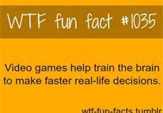 'Video games help train the brain to make faster real-life decisions.'