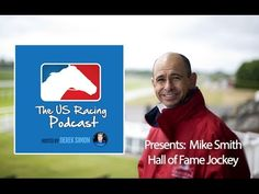 US Racing Podcast: Special Guest Mike Smith - Hall of Fame Jockey