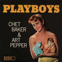 Chet Baker & Art Peper : Playboys