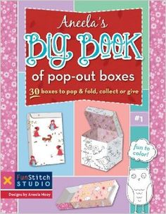 Marisa's Big Book of Pop Out Boxes: 30 Boxes to Pop & Fold, Collect or Give: Aneela Hoey: 9781607058359: Amazon.com: Books