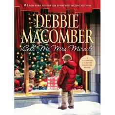 books by debbie macomber | Book Review – Call Me Mrs. Miracle, by Debbie Macomber « Lynn Looks ...