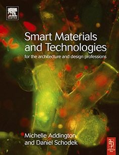 Smart Materials and Technologies for the architecture and design professions