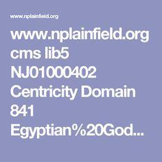 www.nplainfield.org cms lib5 NJ01000402 Centricity Domain 841 Egyptian%20Gods%20and%20Goddesses.pptx