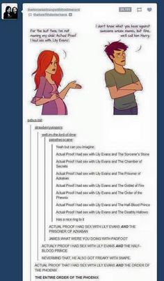 """Wait no- let's make it a FOB song and """"Actual Proof I had sex with Lily Evans POTTER and ."""" (Because since it's Harry Potter and. Harry Potter Fandom, Harry Potter Memes, Harry Potter Anime, Harry Potter Funny Tumblr, Lily Evans, Fandoms, Ginny Weasley, Geeks, No Muggles"""