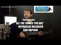 Lezioni di chitarra Jazz: All The Things you are – Approccio melodico con arpeggi