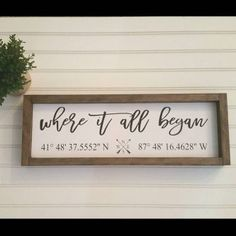 Coordinates Wood Sign, Latitude Longitude sign, Where It All Began Sign, Custom . Custom Wooden Signs, Wooden Diy, Diy Wood, Diy Signs, Wood Signs, Pallet Signs, Shadow Box, Youre My Person, Personalized Signs