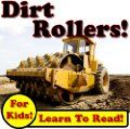 Free Kindle Books - Children's Nonfiction - Dirt Rollers: Big Compactors Smashing Dirt On The Jobsite! (Over 40 Photos of Giant Rollers Working) ~ by: Kevin Kalmer