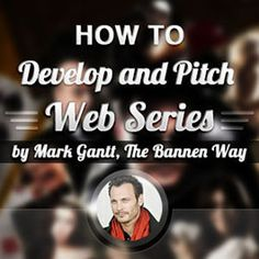 Image of How to Develop and Pitch Your Web Series