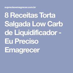 8 Receitas Torta Salgada Low Carb de Liquidificador - Eu Preciso Emagrecer