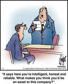 Sometimes during job interviews, it's not the candidate that's the problem, it's who's doing the hiring - as in today's Herman cartoon.