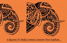 Content Curation Elephant on Curagmai: 6 Reasons Content Curation Should Be Your Digital Marketing Workhorse.