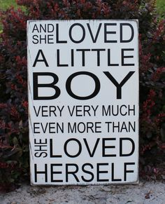Boy's Room Nursery Decor - Wood Sign And she loved a little boy very very much, even more than she loved herself.