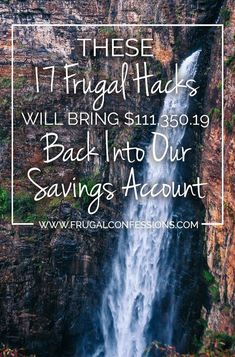 Checkout 17 frugal hacks that this lady is using to add $111,350.19 back into her savings account. Wowza! | http://www.frugalconfessions.com/save-me-money/these-17-frugal-hacks-will-bring-111350-19-back-into-our-savings-account.php