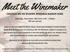 Saturday, November 19th from 3-4pm $35 per person (20% off for Wine Club members)  Have a private tasting & tour with the winemakers of Chateau Bu-De Winery, Bohemia Manor farm.