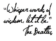 I would love a 'Let it be' tattoo