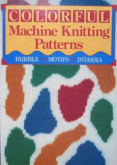 90227b1ef87fc Colorful Machine Knitting Pattern Book by TheHowlingHag on Etsy