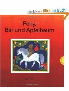 Pony, Bär und Apfelbaum: Amazon.de: Sigrid Heuck: Bücher