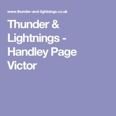 Thunder & Lightnings - Handley Page Victor