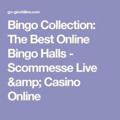 Bingo Collection: The Best Online Bingo Halls - Scommesse Live & Casino Online