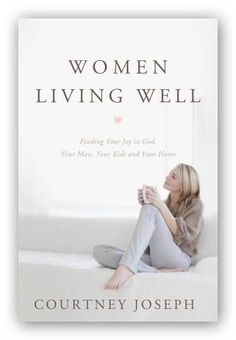 IT IS HERE!!! Women Living Well's first {and FABULOUS!} book. Your go-to manual for living life well as a woman, wife and mom. It will empower you to do life God's way. Get a copy for yourself and your Jesus-lovin' friends :-)