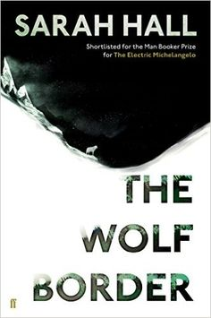 The Wolf Border ....For almost a decade Rachel Caine has turned her back on home, kept distant by family disputes and her work monitoring wolves on an Idaho reservation. But now, summoned by the eccentric Earl of Annerdale and his controversial scheme to reintroduce the Grey Wolf to the English countryside, she is back in the peat and wet light of the Lake District.