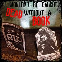 """Someone just walked across my grave: YA lit with creepy graveyard scenes.  """"I wouldn't be caught dead without a book"""".  Halloween/October theme."""