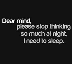 This is totally my problem when I go to sleep