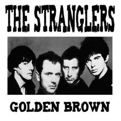 """Golden Brown was released as a single in November 1981 in the USA and January 1982 in the UK. It is from the sixth studio album by The Stranglers """"La Folie"""". The lyrics to the … New Wave Music, Music Love, Pop Music, Glam Rock, Hard Rock, Heavy Metal, Rock Band Photos, Dark Wave, Slang Phrases"""