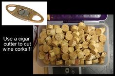 Il faillait y penser! Use a cigar cutter to cut wine corks! Now I just need wine…