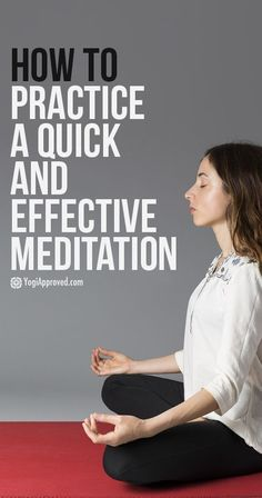 How to Practice A Quick and Effective Meditation