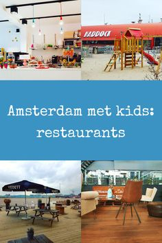 Amsterdam met kids: restaurants met speeltuin, speelhoek of speelgoed #leukmetkids #Amsterdammetkids