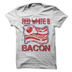 #Petst-shirt... Cool T-shirts  Worth :$19.00Purchase Now    Low cost Codes   View pictures & photographs of Red White and Bacon American T-Shirt t-shirts & hoodies:When you do not completely love our design, you possibly can SEARCH your favourite one through t....