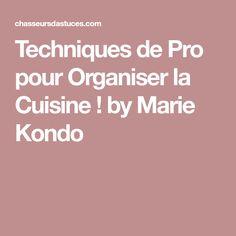 Techniques de Pro pour Organiser la Cuisine ! by Marie Kondo