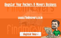 Register Your Packers & Movers Business at Findmovers.co.in Get direct queries from packers & movers customers. It's free, you just need to signup and enter your company details.