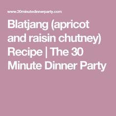 Blatjang (apricot and raisin chutney) Recipe 30 Minute Dinners, Chutney Recipes, Raisin, Cooking Recipes, Party, Chef Recipes, Parties, Recipies