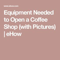 Equipment Needed to Open a Coffee Shop (with Pictures) Opening A Coffee Shop, My Coffee Shop, Coffee Shop Design, Coffee Set, Cafe Design, Coffee Shops, Design Design, Interior Design, Coffee World