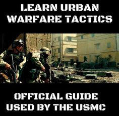 Learn the urban tactics of the Marines! Includes, weapons handling and combat, movement, scaling and repelling walls, and more!