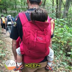 Hike it baby 30 day challenge! www.hikeitbaby.com  #challenge #motivation #dad #babywearingdads #hike #onya #keen