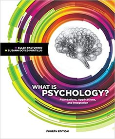 What is Psychology?: Foundations, Applications, and Integration 4th Edition by Ellen E. Pastorino   ISBN-13:9781337564083 (978-1-337-56408-3)ISBN-10:1337564087 (1-337-56408-7) What Is Psychology, Learning Psychology, Psychology Textbook, Free Pdf Books, Free Ebooks, Online Textbook, Foundation Application, Making Connections