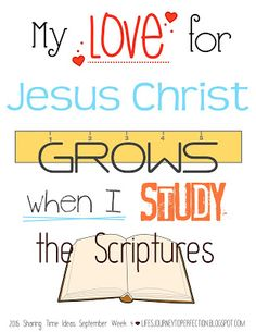 LDS Sharing Time Ideas for September 2015 Week 4: My love for Jesus Christ grows when I study the scriptures.2015 Sharing Time Outline Theme: