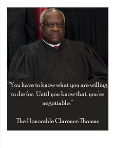 "UnitedStates Supreme Court Justice, Clarence Thomas once said, ""You have to know whatyou are willing to die for. Until youknow that, you're negotiable."" He isexactly right. Conservatism is not a boxyou check off or a square you color in, it is ingrained in your heart, embeddedin your DNA and can be traced to the core of your bone marrow. You have to bewilling to die for these principles to earn the title of a certifiedconservative. Jeff Sessions is the kindof statesmen who pled"