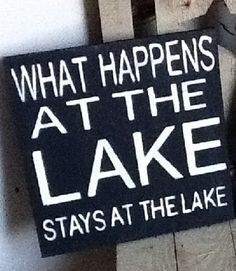What Happens at the Lake Stays at the Lake wooden primitive beach lake sign