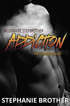Billionaire Stepbrother - Addiction: The Complete Series, http://www.amazon.com/dp/B015WXHTIK/ref=cm_sw_r_pi_awdm_9KCuwb0T2SQD1