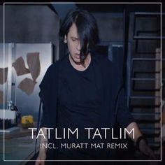 Ersay Üner Tatlım Tatlım Muratt Mat Remix