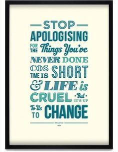 """Stop apologizing for the things you've never done cos life is short and life is cruel but it's up to us to change."" Town Called Malice by The Jam. Cute Quotes For Him, Great Quotes, Me Quotes, Inspirational Quotes, The Words, Cool Words, Charity Poster, Paul Weller, Typography Poster"